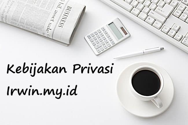 Privacy Irwin.my.id